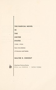 Cover of: The radical novel in the United States, 1900-1954: some interrelations of literature and society. | Walter B. Rideout