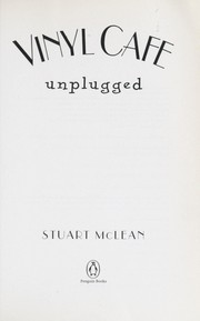 Cover of: Vinyl cafe unplugged | Stuart McLean