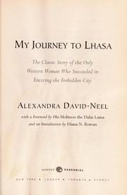 Cover of: My journey to Lhasa: the personal story of the only western woman who succeeded in entering the forbidden city