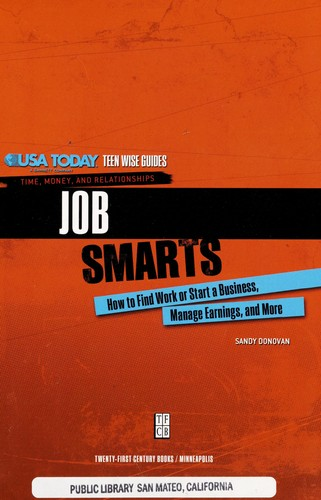 Job smarts : how to find work or start a business, manage earnings, and more by