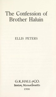 Cover of: The confession of Brother Haluin: the fifteenth chronicle of Brother Cadfael