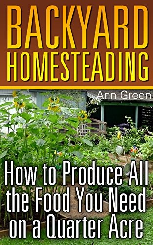 backyard homesteading how to produce all the food you need on a quarter acre may 3 2017. Black Bedroom Furniture Sets. Home Design Ideas
