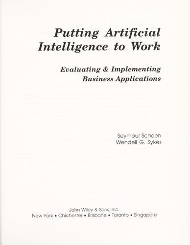 Putting artificial intelligence to work by Seymour Schoen