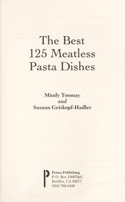 Cover of: The best 125 meatless pasta dishes | Mindy Toomay