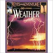 Cover of: Exploring Weather (Eyes On Adventure)