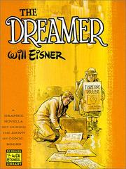Cover of: The Dreamer: A Graphic Novella Set During the Dawn of Comic Books