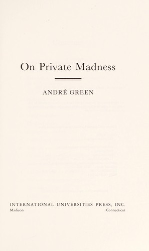 On private madness by André Green