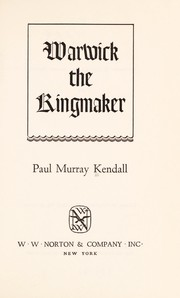 Cover of: Warwick the kingmaker. | Paul Murray Kendall