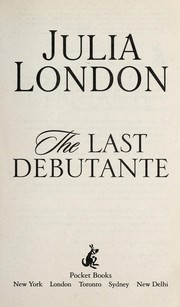 Cover of: The last debutante | Julia London