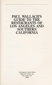 Cover of: Paul Wallach's Guide to the Restaurants of Los Angeles and Southern California