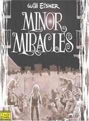 Cover of: Minor miracles: long ago and once upon a time, back when uncles were heroic, cousins were clever, and miracles happened on every block
