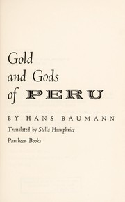 Cover of: Gold and gods of Peru