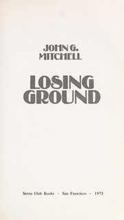 Cover of: Losing ground | Mitchell, John G.