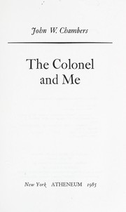 Cover of: The colonel and me | Chambers, John W.