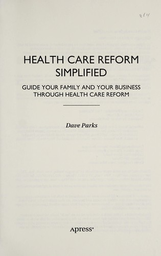 Health Care Reform Simplified by Dave Parks