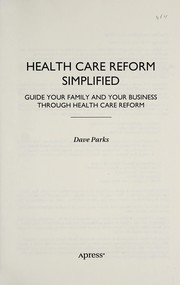 Cover of: Health Care Reform Simplified | Dave Parks