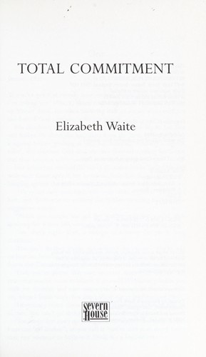 Total commitment by Elizabeth Waite