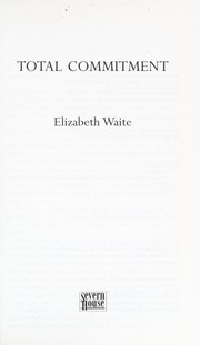 Cover of: Total commitment | Elizabeth Waite
