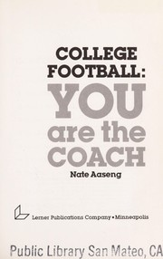 Cover of: College football--you are the coach | Nathan Aaseng