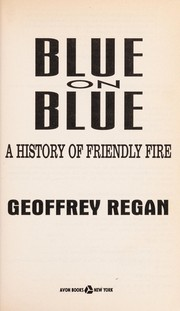 Cover of: Blue on blue : a history of friendly fire |