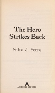Cover of: The hero strikes back | Moira J. Moore