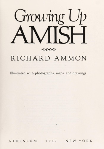 Growing up Amish by Richard Ammon
