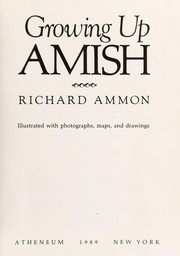 Cover of: Growing up Amish | Richard Ammon