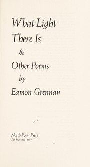 Cover of: What light there is & other poems | Eamon Grennan