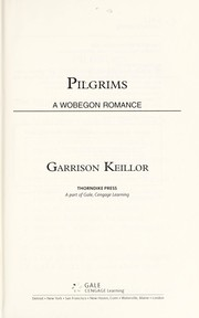 Cover of: Pilgrims: a Wobegon romance