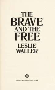 Cover of: The brave and the free | Waller, Leslie