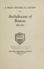 A Brief historical review of the Archdiocese of Boston, 1907-1923.