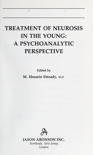Treatment of neurosis in the young by edited by M. Hossein Etezady.