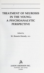 Cover of: Treatment of neurosis in the young | edited by M. Hossein Etezady.