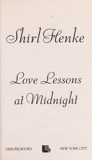 Cover of: Love lessons at midnight | Shirl Henke