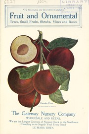 Cover of: New illustrated and descriptive catalog of fruit and ornamental trees, small fruits, shrubs, vines and roses | Gateway Nursery Company