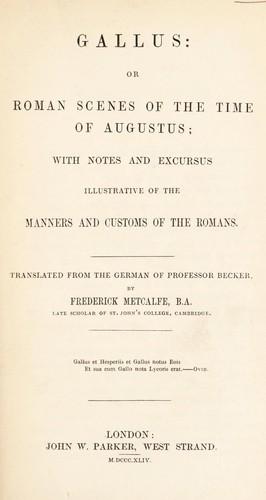 Gallus; or, Roman scenes of the time of Augustus.