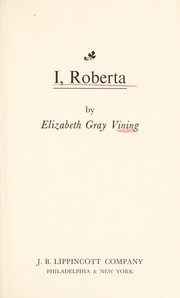 Cover of: I, Roberta. | Elizabeth Gray Vining