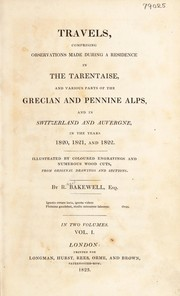 Cover of: Travels, comprising observations made during a residence in the Tarentaise, and various parts of the Grecian and Pennine Alps, and in Switzerland and Auvergne, in the years 1820, 1821, and 1822