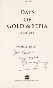 Cover of: Days of gold & sepia | Yasmeen Premji