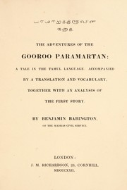 Cover of: The adventures of the Gooroo Paramartan: a tale in the Tamul language: accompanied by a translation and vocabulary, together with an analysis of the first story