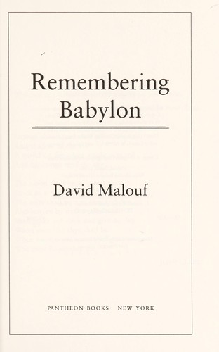 a literary analysis of remembering babylon by malouf Remembering babylon - kindle edition by david malouf download it once and read it on your kindle device, pc, phones or tablets use features like bookmarks, note taking and highlighting while reading remembering babylon.