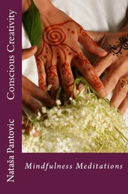 Cover of: Conscious Creativity: Mindfulness Meditations (Alchemy of Love Mindfulness Training Book #7)