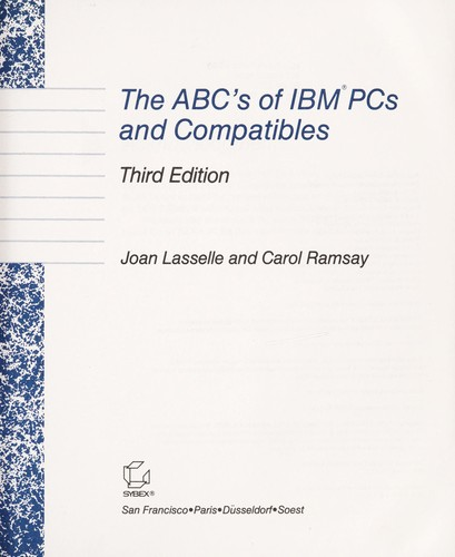 The abc's of IBM PCs and compatibles by Joan Lasselle