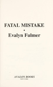 Cover of: Fatal mistake | Evalyn Fulmer