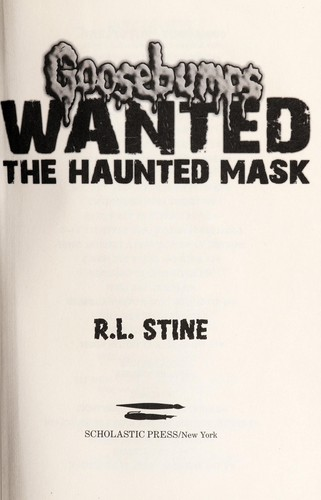 Goosebumps wanted : the haunted mask by
