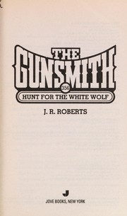 Cover of: Hunt for the white wolf | J. R. Roberts