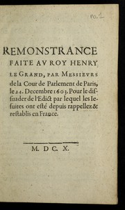 Cover of: Remontrance faite av roy Henry le Grand, par messievrs de la cour de Parlement de Paris, le 24. decembre 1603