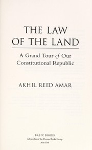 Cover of: The law of the land | Akhil Reed Amar