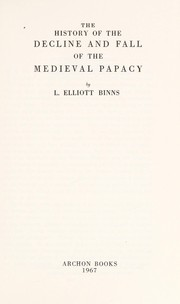 Cover of: The history of the decline and fall of the medieval papacy