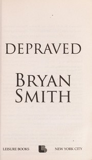 Cover of: Depraved | Bryan Smith